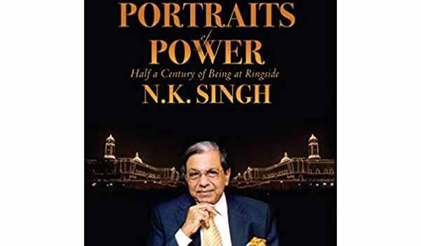 'Portraits of Power: Half a Century of Being at Ringside' book by N. K. Singh