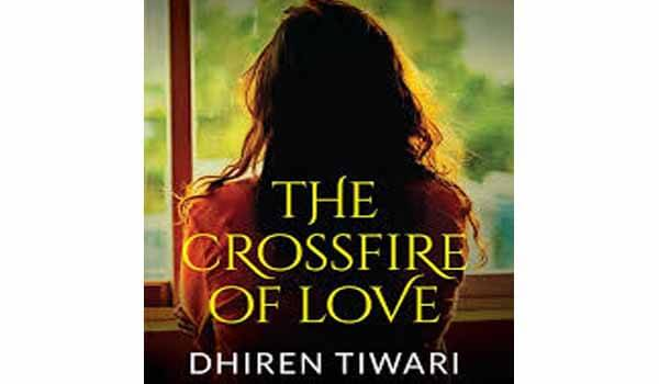 Abhinav Kashyap released Dhiren Tiwari novel 'The Crossfire of Love'