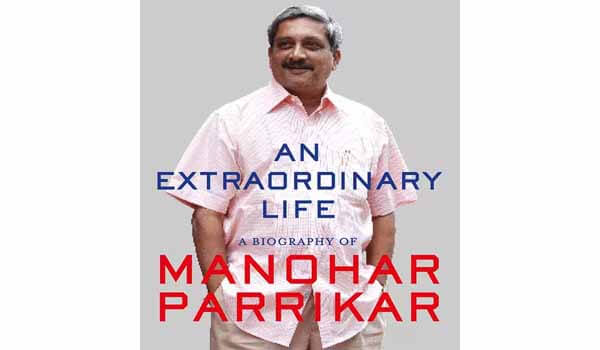 An Extraordinary Life: New Book on the Life of Manohar Parrikar