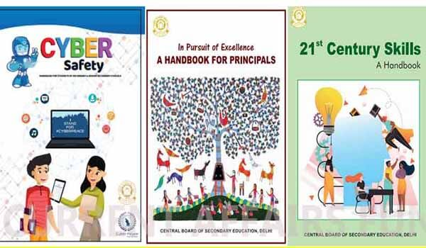CBSE prepared 3 books - Cyber Safety Handbook, In Pursuit of Excellence - A Handbook for Principals, 21st Century Skills - A Handbook
