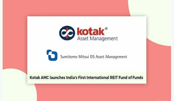 Kotak Mutual Fund launched REIT Fund Of Funds scheme