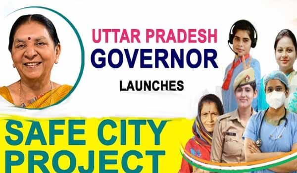 UP Governor launches Women's Safety Campaign named 'Safe City Project'